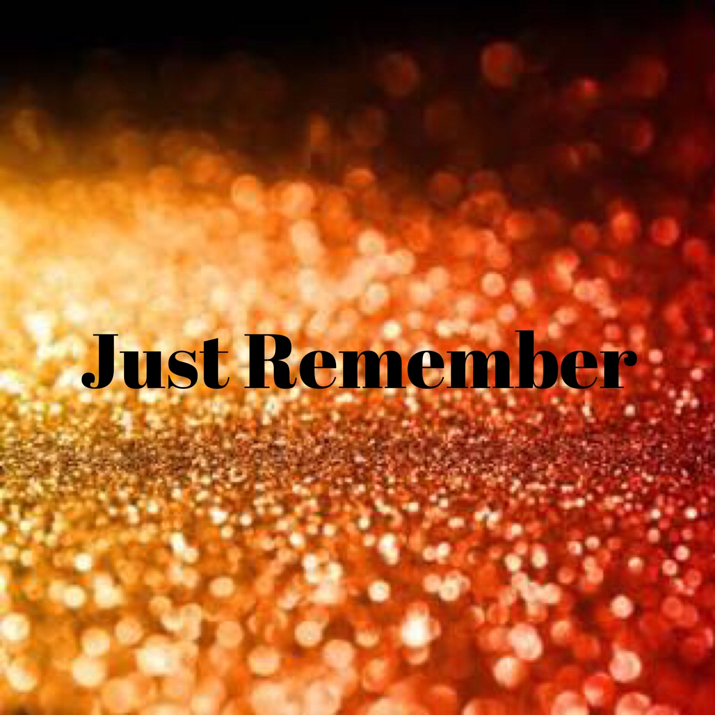 just remember glitter